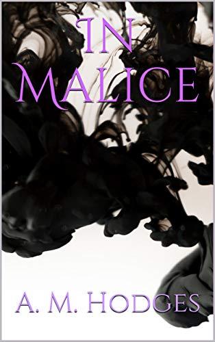 In Malice (The Stolen Queen Book 1)