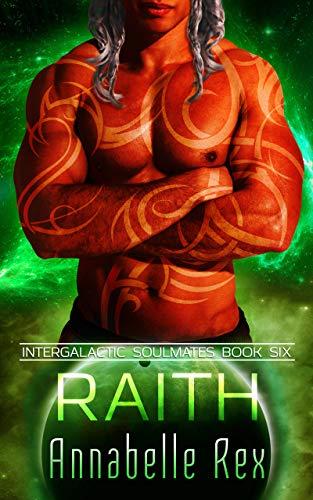 Raith (Intergalactic Soulmates Book 6)