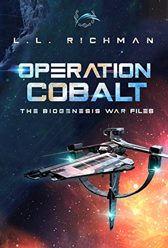 Operation Cobalt – A Military Science Fiction Thriller: The Biogenesis War Files