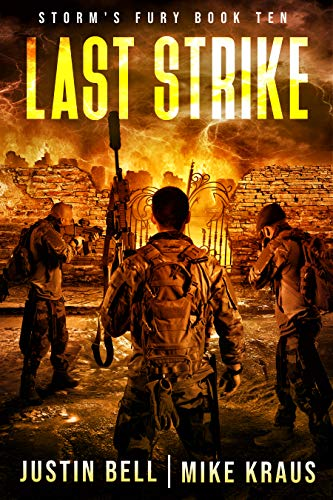 Last Strike: Book 10 of the Storm's Fury Series: (An Epic Post-Apocalyptic Survival Thriller)