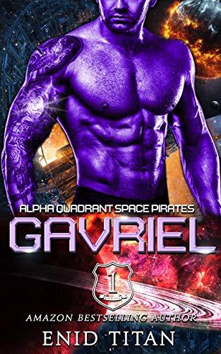 Gavriel: Alien Sci-Fi Romance (Alpha Quadrant Space Pirates Book 1)
