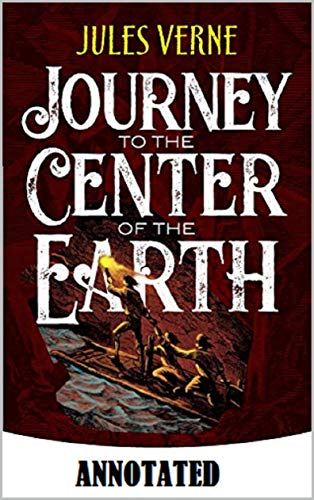 A Journey into the Center of the Earth Annotated