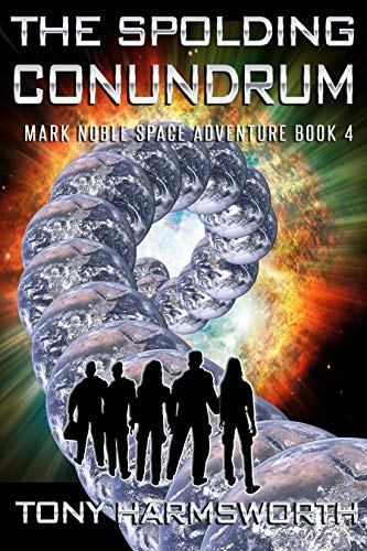 The Spolding Conundrum: Mark Noble Space Adventure Book 4