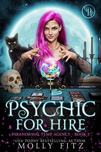 Psychic for Hire: A Laugh-Out-Loud Cozy Mystery in which the Cat is Boss (Paranormal Temp Agency Book 2)