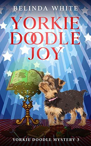 Yorkie Doodle Joy (Yorkie Doodle Mystery Book 3)