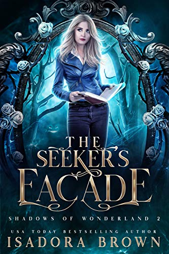 The Seeker's Facade: Shadows of Wonderland, Book 2