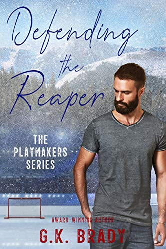 Defending the Reaper: A Standalone Steamy Sports Romance (The Playmakers Series Hockey Romances Book 5)