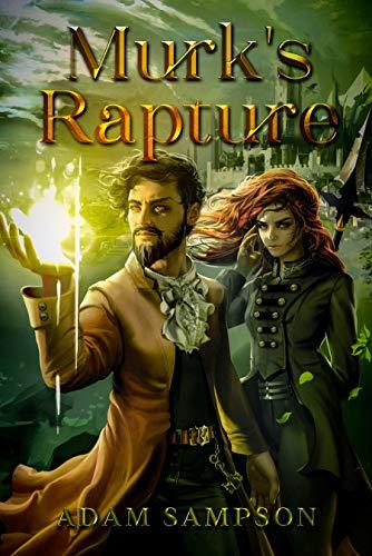 Murk's Rapture: A Fantasy LitRPG Adventure