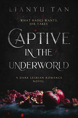 Captive in the Underworld: A Dark Lesbian Romance Novel
