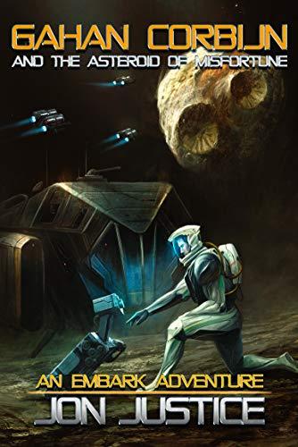 Gahan Corbijn and the Asteroid of Misfortune (Embark Book 4)