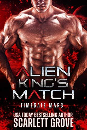 Alien King's Match: Alien Abduction Breeder Romance (Timegate Mars Book 2)