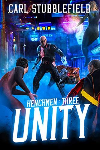 Unity: A Superhero LitRPG Adventure (Henchman Book 3)