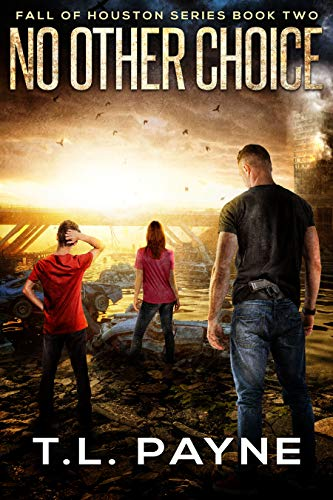 No Other Choice: A Post Apocalyptic EMP Survival Thriller (Fall of Houston Book Two)