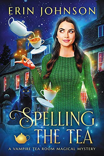 Spelling the Tea: The Vampire Tea Room Magical Mysteries