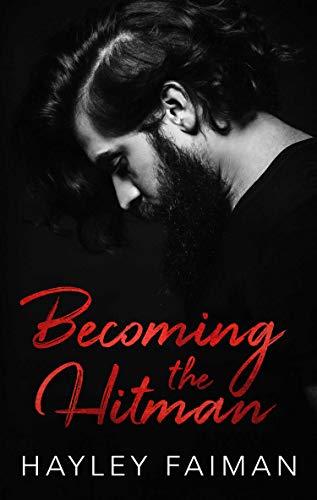 Becoming the Hitman (Zanetti Famiglia Book 5)