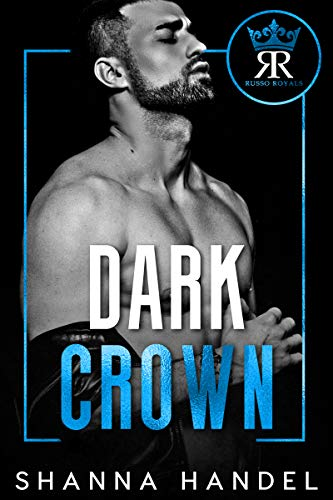 Dark Crown: A Mafia Arranged Marriage Romance (Russo Royals Book 1)