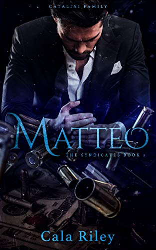 Matteo (The Syndicates series Book 1)
