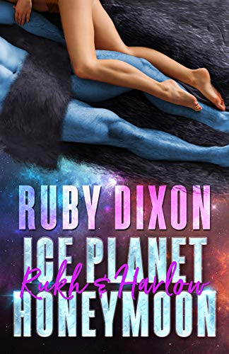 Ice Planet Honeymoon: Rukh & Harlow