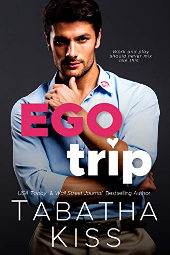 Ego Trip: A Cocky Boss Romantic Comedy