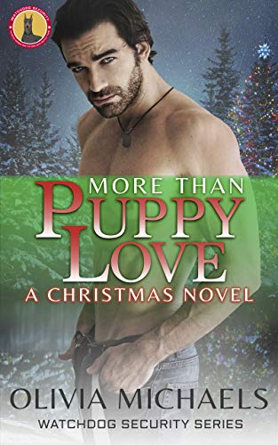 More Than Puppy Love A Christmas Novel: Watchdog Security Series Book 3