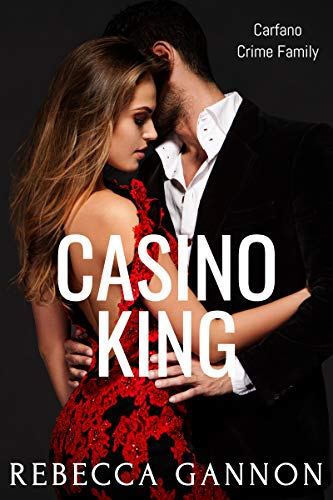 Casino King (Carfano Crime Family Book 1)