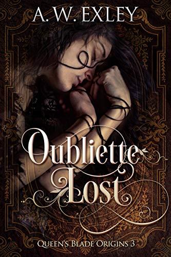Oubliette Lost (Queen's Blade Book 3)