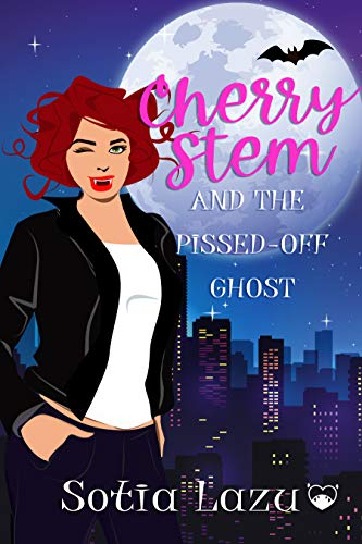 Cherry Stem and the Pissed-off Ghost: A Paranormal Chic-Lit Story (Cherry Stem – Paranormal Private Investigator Book 1)
