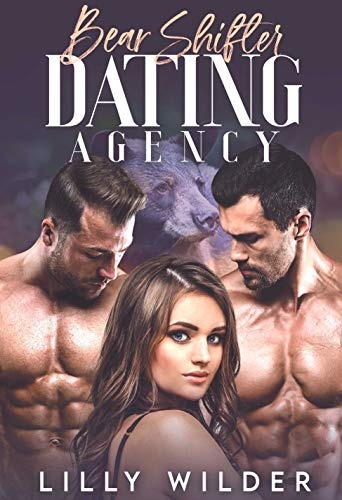 Bear Shifter Dating Agency: Paranormal Menage Protector Romance