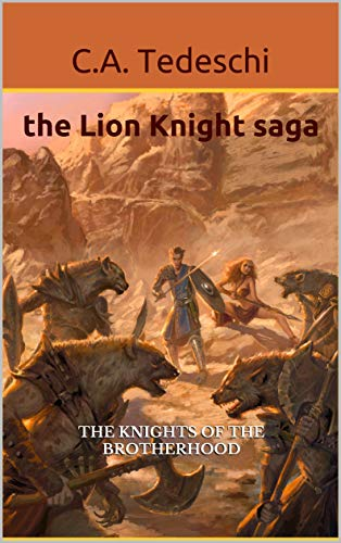 Lion Knight saga: The Knights of the Brotherhood (The Lion Knight saga Book 2)
