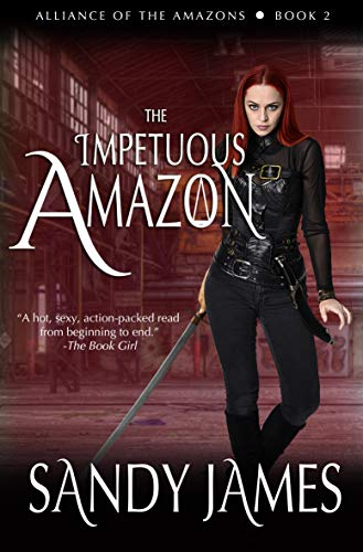 The Impetuous Amazon (Alliance of the Amazons Book 2)