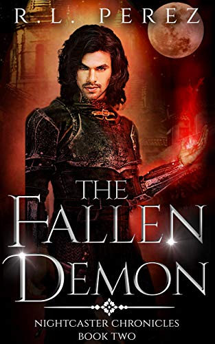 The Fallen Demon: A Paranormal Enemies to Lovers (Nightcaster Chronicles Book 2)