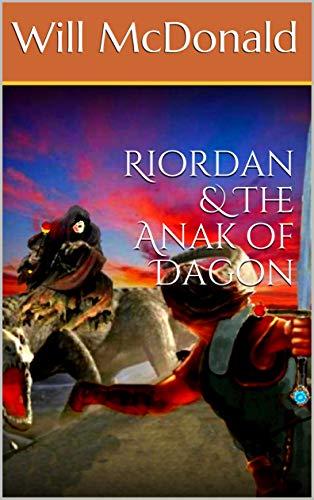 Riordan & The Anak of Dagon