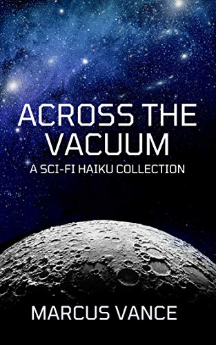 Across the Vacuum: A Sci-Fi Haiku Collection