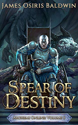 Spear of Destiny: A LitRPG Dragonrider Adventure (The Archemi Online Chronicles Book 5)