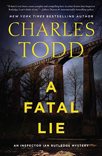 A Fatal Lie: A Novel (Inspector Ian Rutledge Mysteries Book 23)