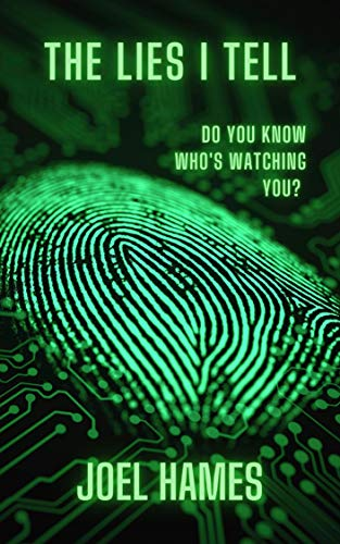 The Lies I Tell : Do You Know Who's Watching You ?