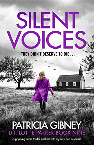 Silent Voices: A gripping crime thriller packed with mystery and suspense (Detective Lottie Parker Book 9)
