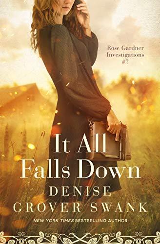 It All Falls Down: Rose Gardner Investigations #7 (Rose Gardner Investigatons)