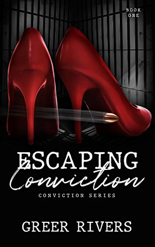 Escaping Conviction : A Second Chance Romantic Suspense (Conviction Series Book One)