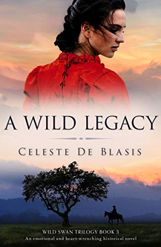 A Wild Legacy: An emotional and heart-wrenching historical novel (Wild Swan Trilogy Book 3)