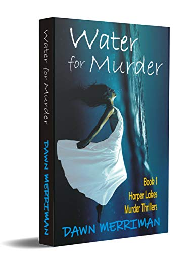 WATER for MURDER: A small town paranormal ghost murder mystery thriller with a touch of romance (Harper Lakes Murder Thrillers Book 1)