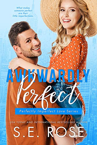 Awkwardly Perfect: An Opposites-Attract Romance (Perfectly Imperfect Love Series Book 4)