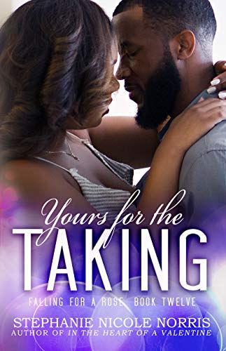 Yours For The Taking (Falling For A Rose Book 12)