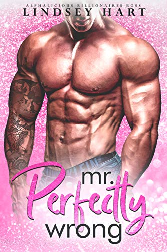 Mr. Perfectly Wrong (Alphalicious Billionaires Boss Book 5)