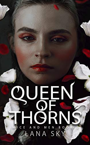 Queen of Thorns: A Dark Mafia Romance: War of Roses Universe (Mice and Men Book 2)