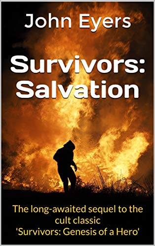 Survivors: Salvation: The long-awaited sequel to the cult classic 'Survivors: Genesis of a Hero'