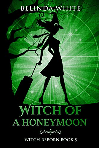 Witch of a Honeymoon (Witch Reborn Book 5)