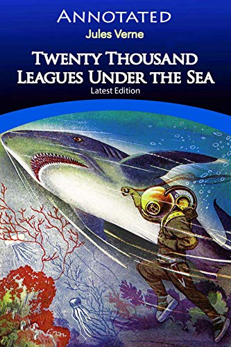 Twenty Thousand Leagues Under the Sea [Annotated]