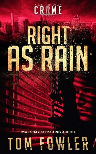 Right as Rain: A C.T. Ferguson Crime Novel (The C.T. Ferguson Mystery Novels Book 10)