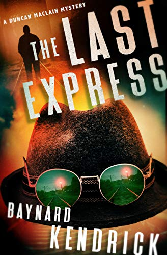 The Last Express (The Duncan Maclain Mysteries Book 1)